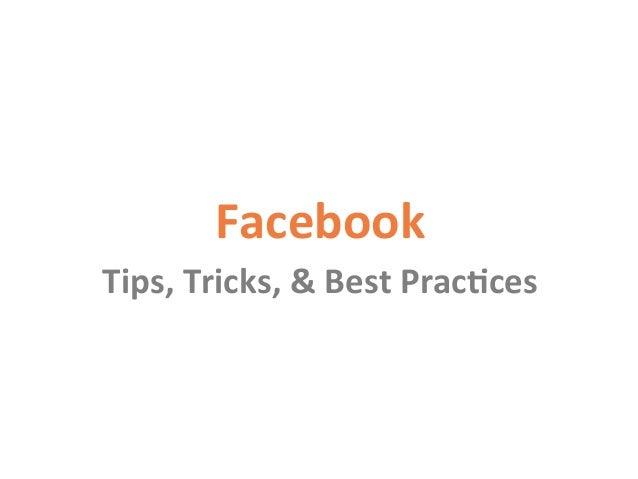 Facebook   Tips,  Tricks,  &  Best  Prac3ces