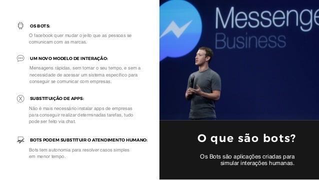 Facebook bots uma nova arma no relacionamento e atendimento ao consumidor Slide 2