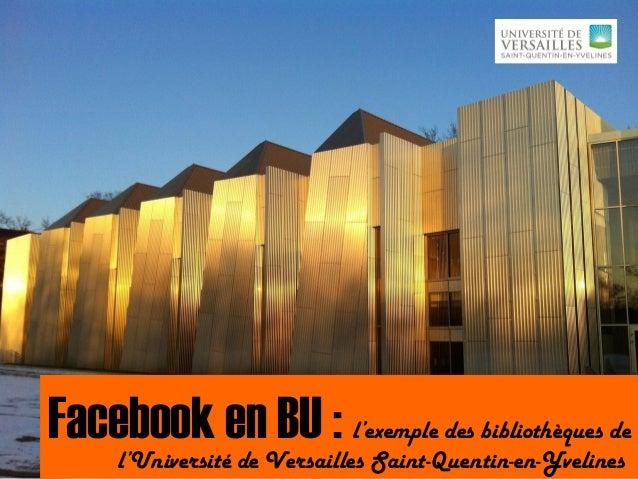 Facebook en BU : l'exemple des bibliothèques del'Université de Versailles Saint-Quentin-en-Yvelines