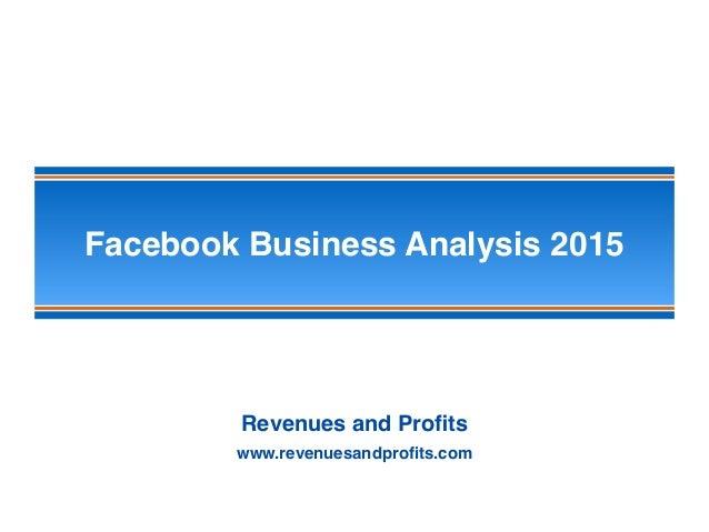 Facebook Business Analysis 2015 Revenues and Profits www.revenuesandprofits.com