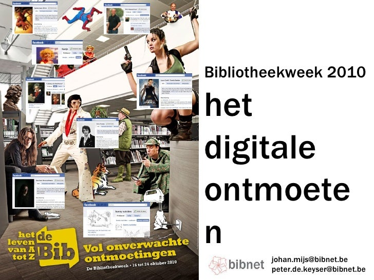 Bibliotheekweek 2010  het digitale ontmoeten [email_address] [email_address]