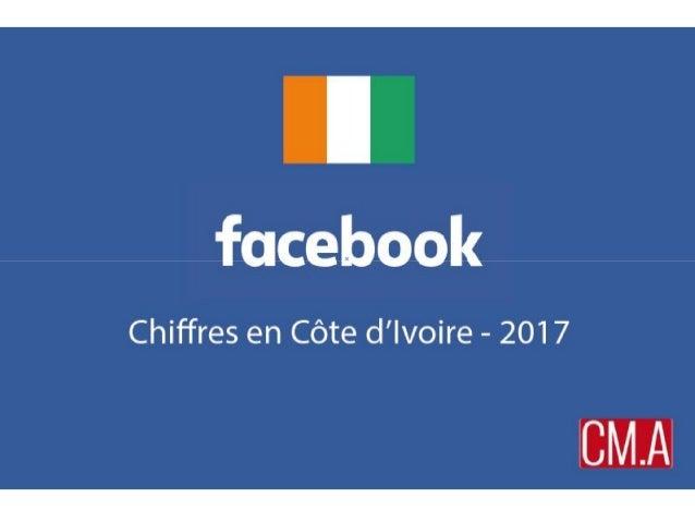 Chiffres Facebook Côte d'Ivoire 2017