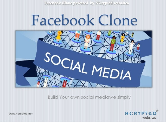 Facebook Clone  Build Your own social mediawe simply  www.ncrypted.net