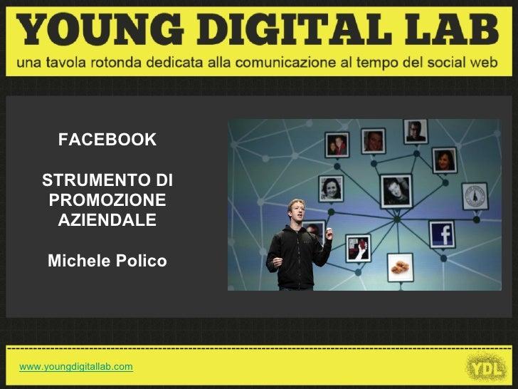 FACEBOOK          STRUMENTO DI          PROMOZIONE           AZIENDALE           Michele Polico    -----------------------...