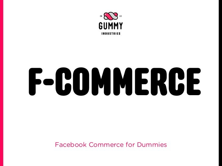 F-COMMERCE Facebook Commerce for Dummies