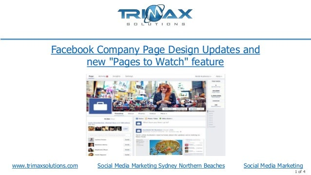 www.trimaxsolutions.com Social Media Marketing Sydney Northern Beaches 1 of 4 Facebook Company Page Design Updates and new...