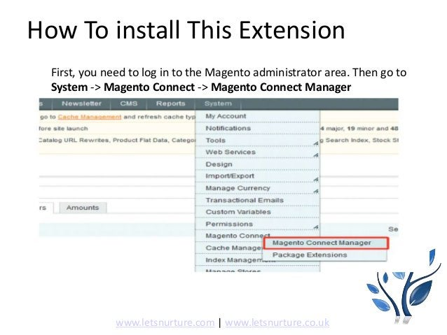 How To install This Extension First, you need to log in to the Magento administrator area. Then go to System -> Magento Co...