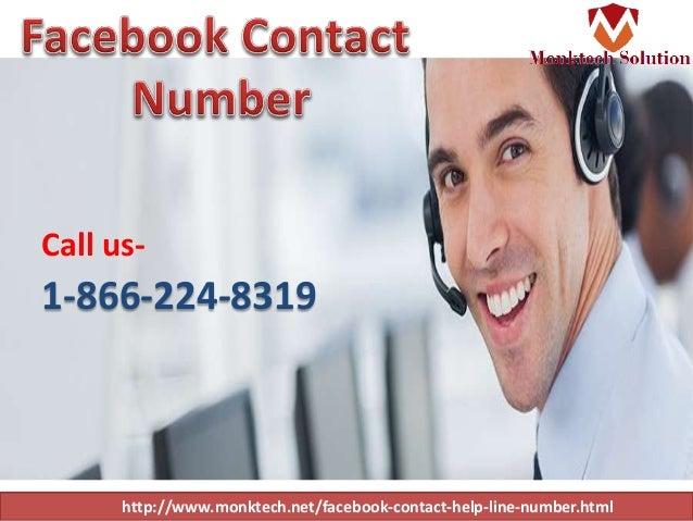 http://www.monktech.net/facebook-contact-help-line-number.html Call us- 1-866-224-8319