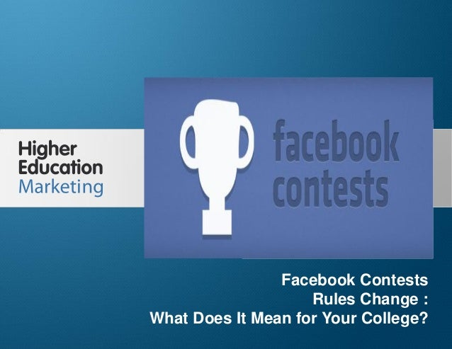 Facebook Contests Rules Change : What Does It Mean for Your College?  Facebook Contests Rules Change : What Does It Mean f...