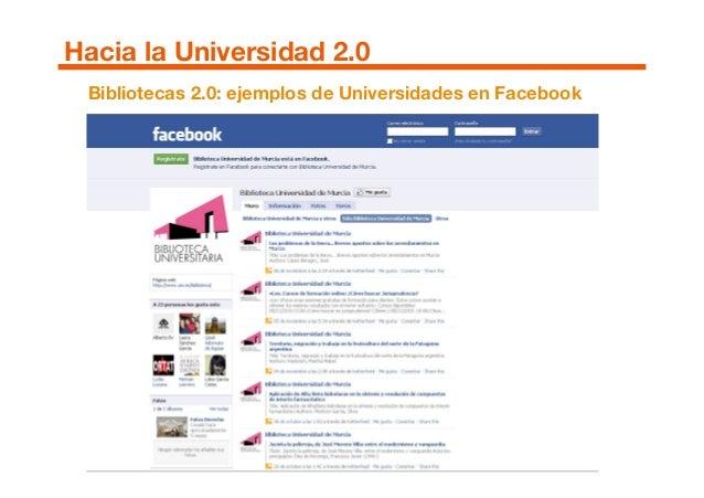 Bibliotecas 2.0: ejemplos de Universidades en Facebook Hacia la Universidad 2.0