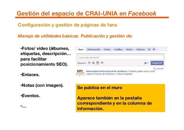 Configuración y gestión de páginas de fans Manejo de utilidades básicas. Publicación y gestión de: •Fotos/ vídeo (álbumes,...