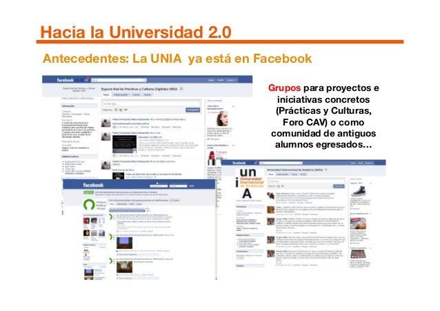 Antecedentes: La UNIA ya está en Facebook Grupos para proyectos e iniciativas concretos (Prácticas y Culturas, Foro CAV) o...
