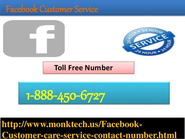 Facebook Customer Service http://www.monktech.us/Facebook- Customer-care-service-contact-number.html 1-888-450-6727 Toll F...