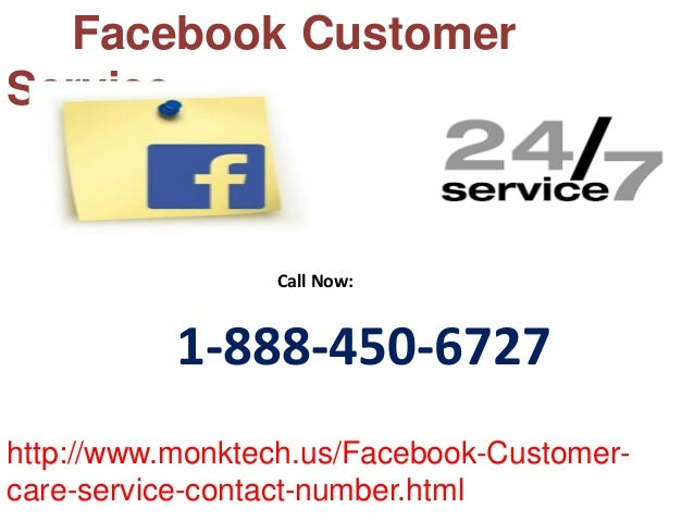 1-888-450-6727 Call Now: http://www.monktech.us/Facebook-Customer- care-service-contact-number.html Facebook Customer Serv...