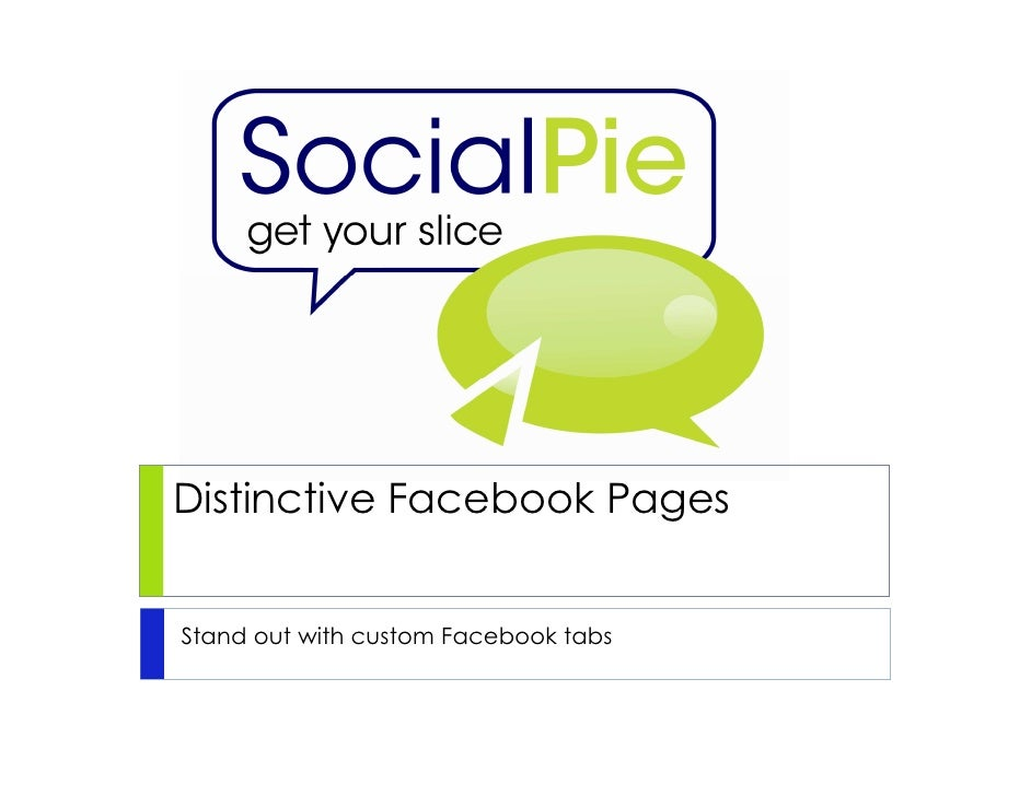 Distinctive Facebook PagesStand out with custom Facebook tabs