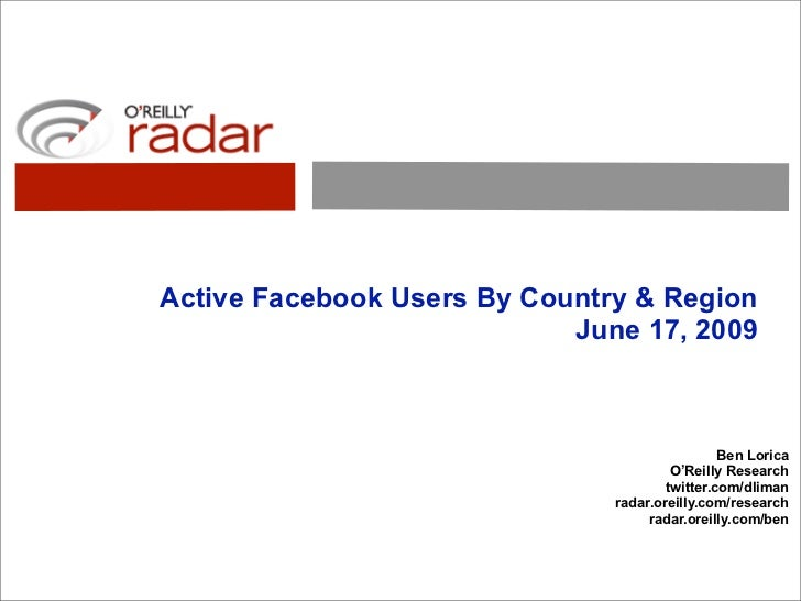 Active Facebook Users By Country & Region                             June 17, 2009                                       ...