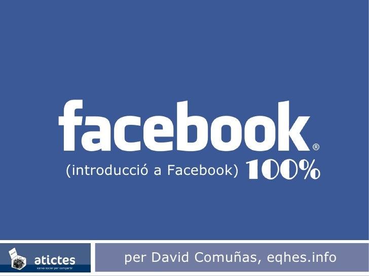 per David Comuñas, eqhes.info (introducció a Facebook)