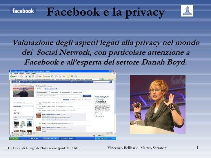 Facebook e la privacy Valutazione degli aspetti legati alla privacy nel mondo dei  Social Network, con particolare attenzi...