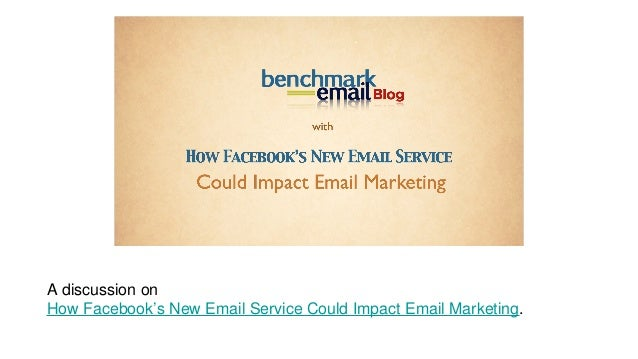 A discussion on How Facebook's New Email Service Could Impact Email Marketing.