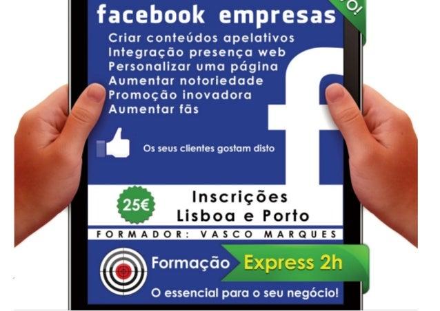 Mais informaçõeshttp://bit.ly/facebook_empresas_expresswww.portaldosucesso.pt                    Inscreva-se agora http://...
