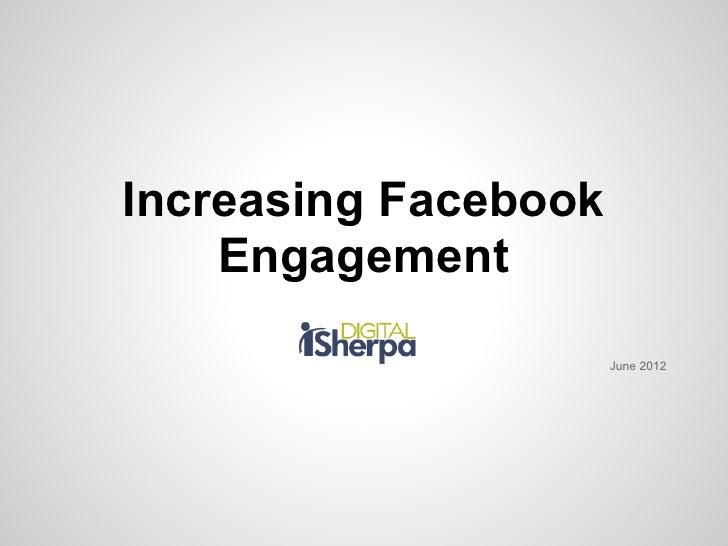 Increasing Facebook    Engagement                      June 2012