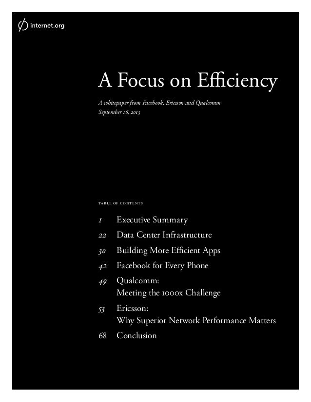 A Focus on Efficiency A whitepaper from Facebook, Ericsson and Qualcomm September 16, 2013 table of contents 1 Executive ...