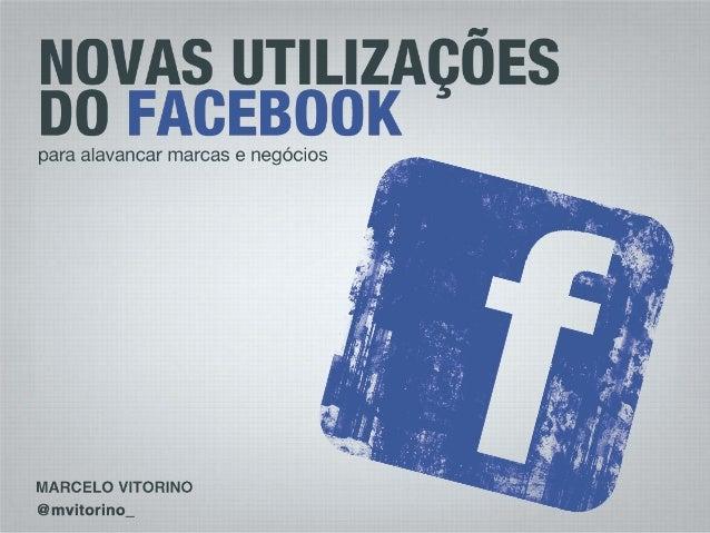 Novas utilizações do Facebook para alavancar marcas e negócios
