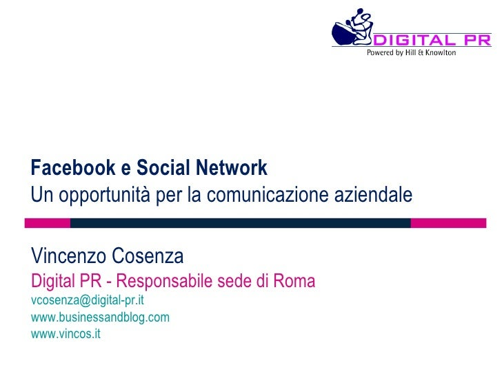 Vincenzo Cosenza Digital PR - Responsabile sede di Roma [email_address] www.businessandblog.com   www.vincos.it   Facebook...