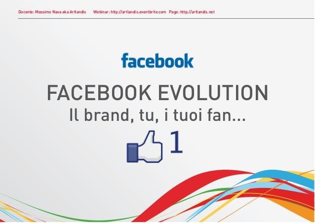 Docente: Massimo Nava aka Artlandis   Webinar: http://artlandis.eventbrite.com Page: http://artlandis.net              FAC...