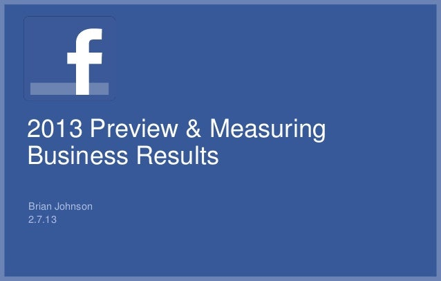 2013 Preview & MeasuringBusiness ResultsBrian Johnson2.7.13