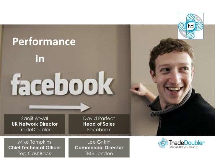Performance<br />In<br />Sanjit Atwal<br />UK Network Director<br />TradeDoubler<br />David Parfect<br />Head of Sales<br ...