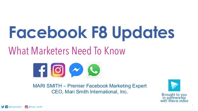 @marismith @mari_smith 1@marismith @mari_smith@marismith @mari_smith Facebook F8 Updates What Marketers Need To Know MARI ...