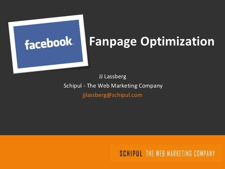 Fanpage Optimization JJ Lassberg Schipul - The Web Marketing Company [email_address]