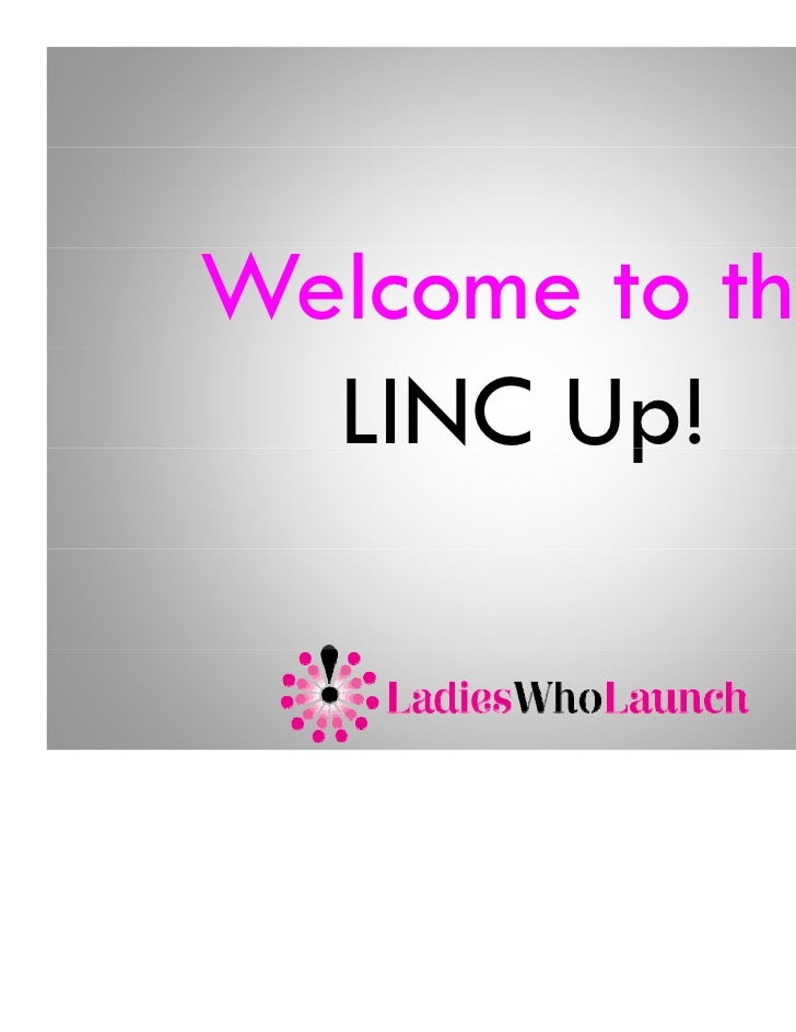 Welcome to the  LINC Up!         p
