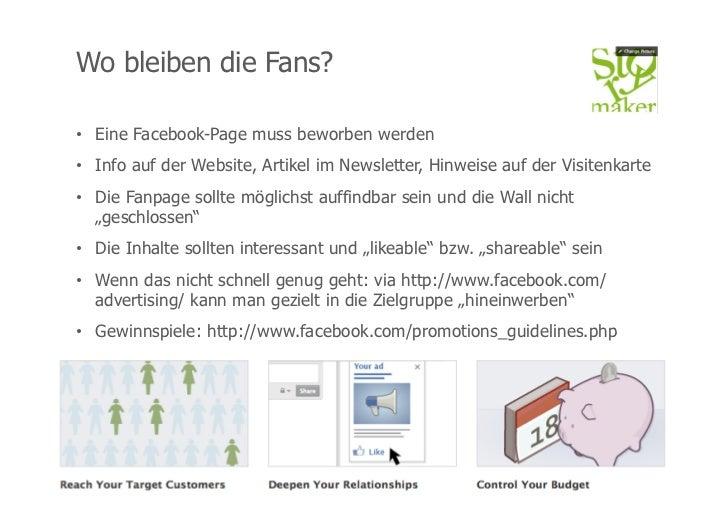 Wo bleiben die Fans?• Eine Facebook-Page muss beworben werden• Info auf der Website, Artikel im Newsletter, Hinweise auf...