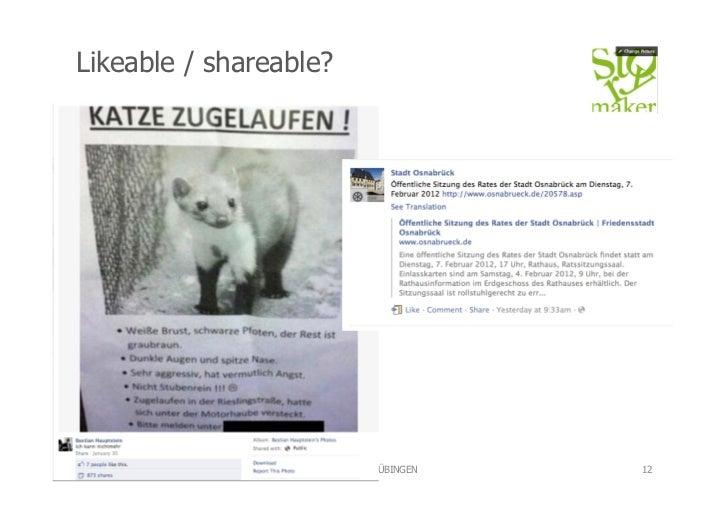 Likeable / shareable?26.02.12           STORYMAKER TÜBINGEN   12