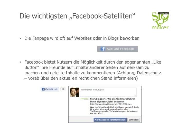 """Die wichtigsten """"Facebook-Satelliten""""• Die Fanpage wird oft auf Websites oder in Blogs beworben• Facebook bietet Nutzern..."""
