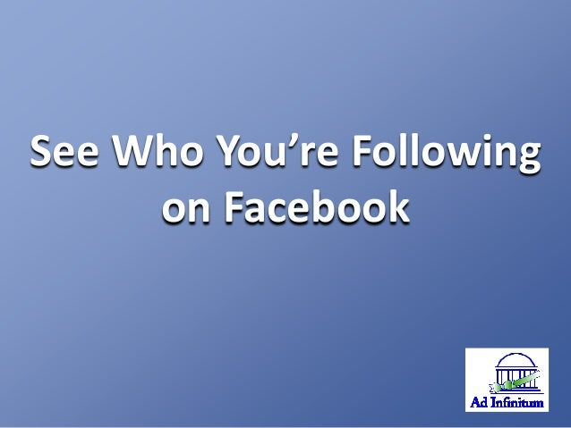 See Who You're Following on Facebook