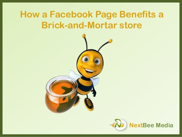 NextBee Media How a Facebook Page Benefits a Brick-and-Mortar store