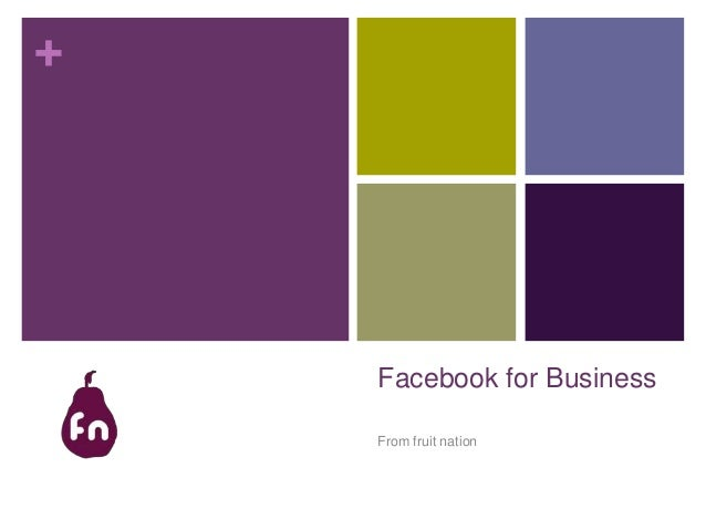 + Facebook for Business From fruit nation