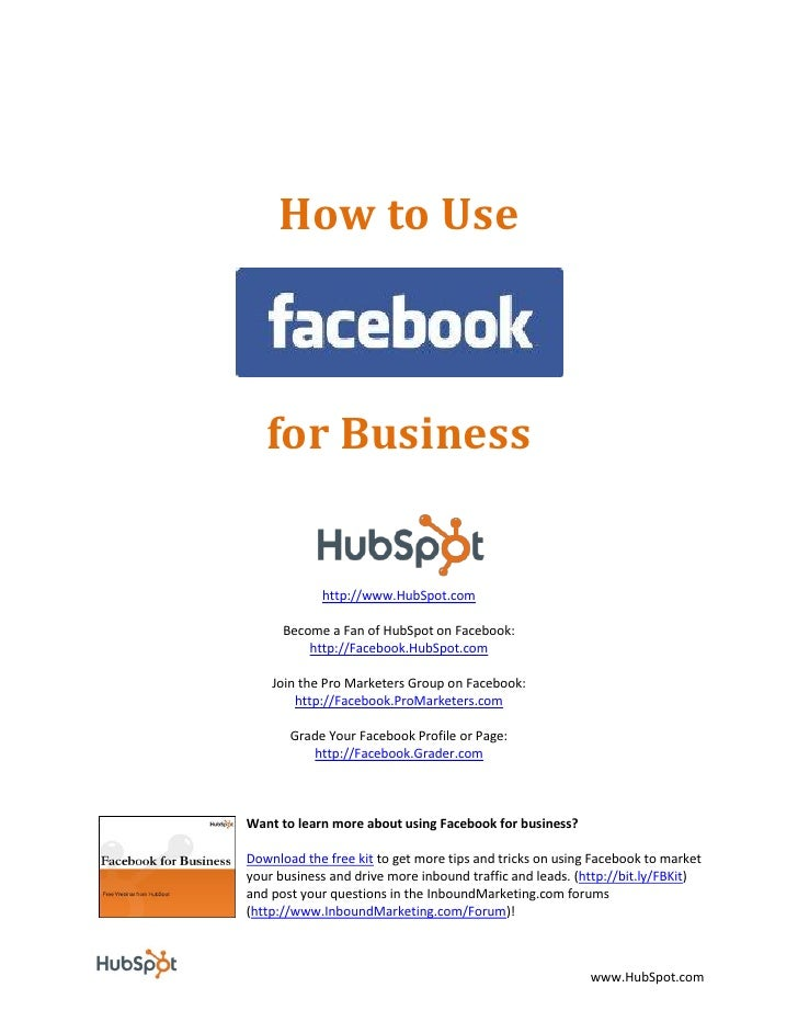 How to Use       for Business               http://www.HubSpot.com        Become a Fan of HubSpot on Facebook:           h...