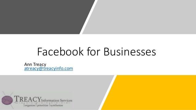 Facebook for Businesses Ann Treacy atreacy@treacyinfo.com