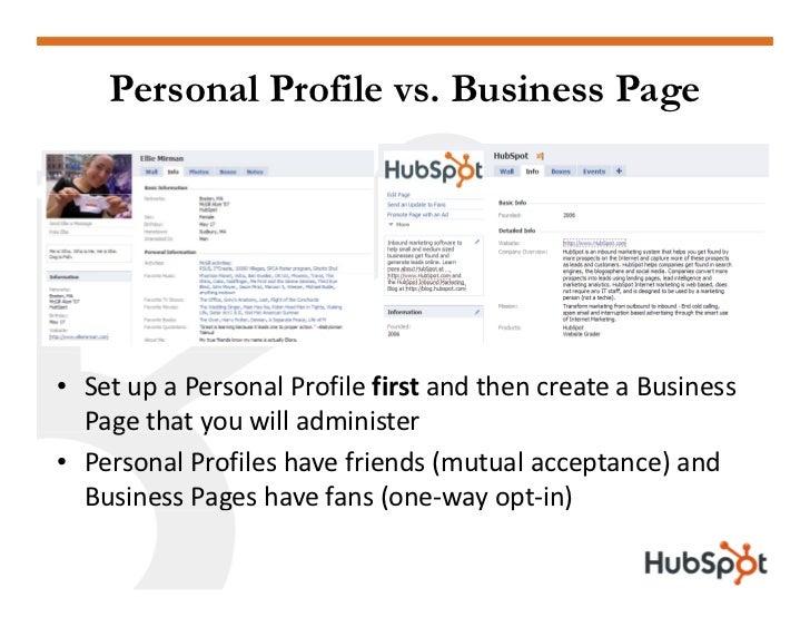 Personal Profile vs. Business Page     • SetupaPersonalProfilefirst andthencreateaBusiness   Pagethatyouwill...