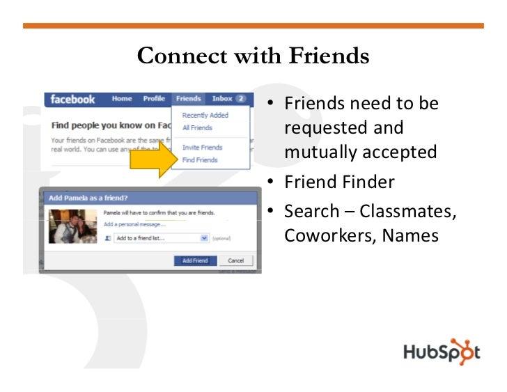 Connect with Friends            • Friendsneedtobe              requestedand                     td d              mu...