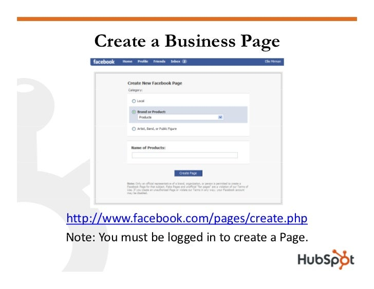 Create a Business Page     http://www.facebook.com/pages/create.php Note:YoumustbeloggedintocreateaPage. Note You...