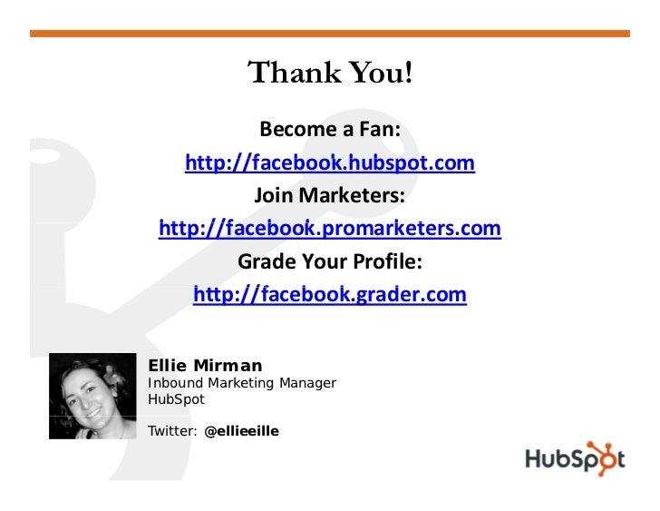 Thank You!             BecomeaFan:     http://facebook.hubspot.com     http://facebook hubspot com            JoinMarke...
