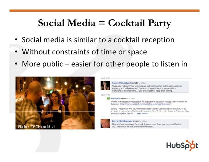 Social Media = Cocktail Party • Socialmediaissimilartoacocktailreception • With t   Withoutconstraintsoftimeor...