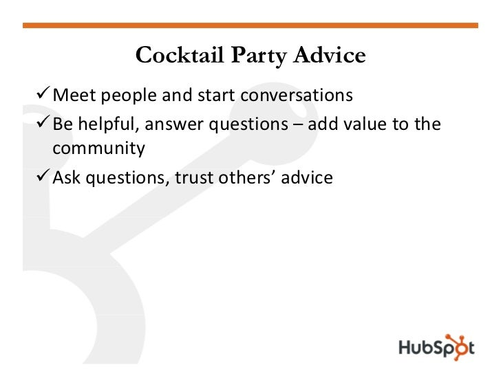 Cocktail Party Advice Meetpeopleandstartconversations Behelpful,answerquestions– addvaluetothe B hlfl         ...