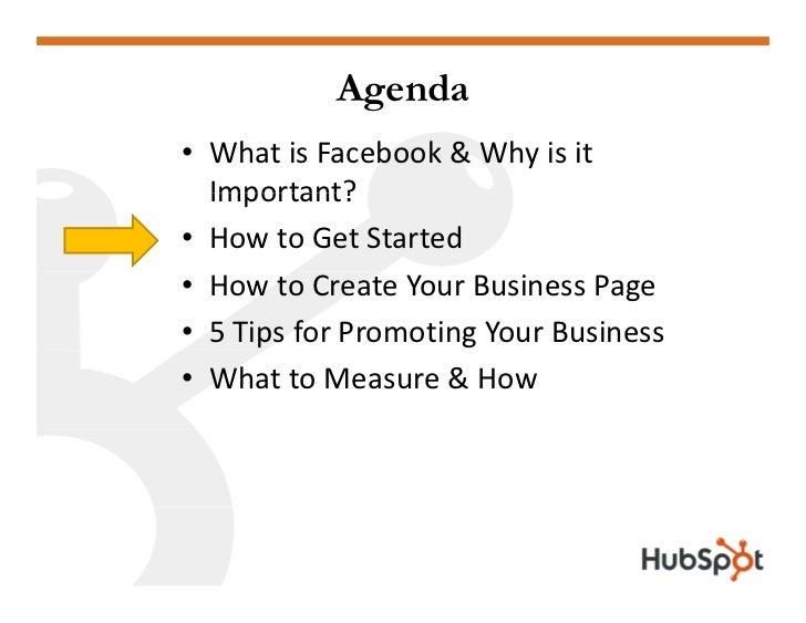 Agenda • WhatisFacebook&Whyisit   Important? • HowtoGetStarted • HowtoCreateYourBusinessPage • 5TipsforP...