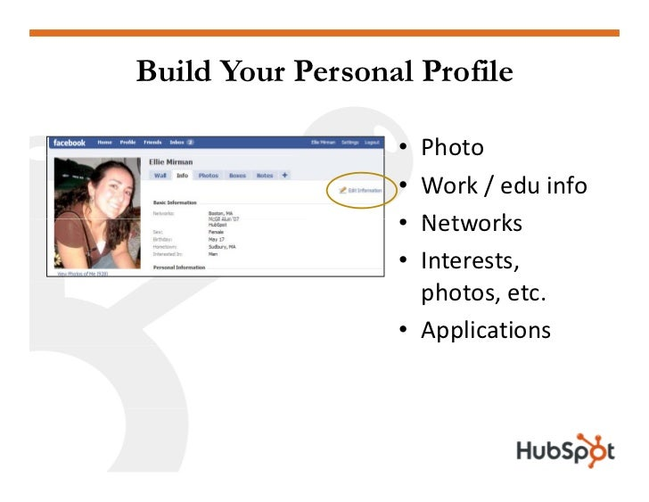 Build Your Personal Profile                    • Photo                   • Work/edu info                   • Networks   ...